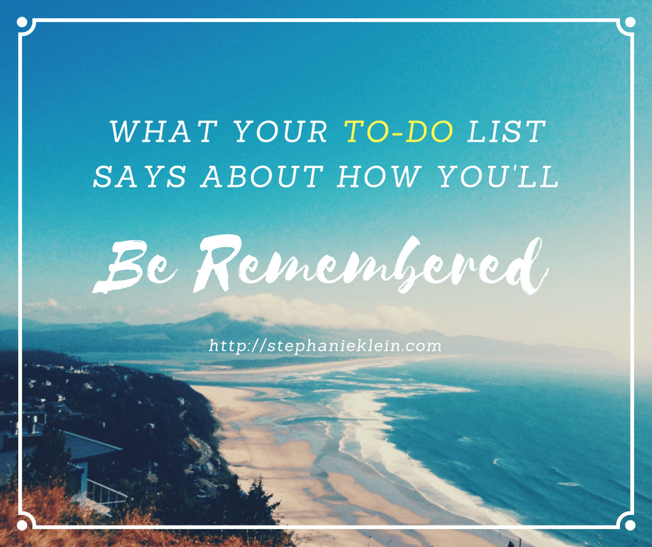 Does How You're Spending Your Time Reflect How You Want to be Remembered?