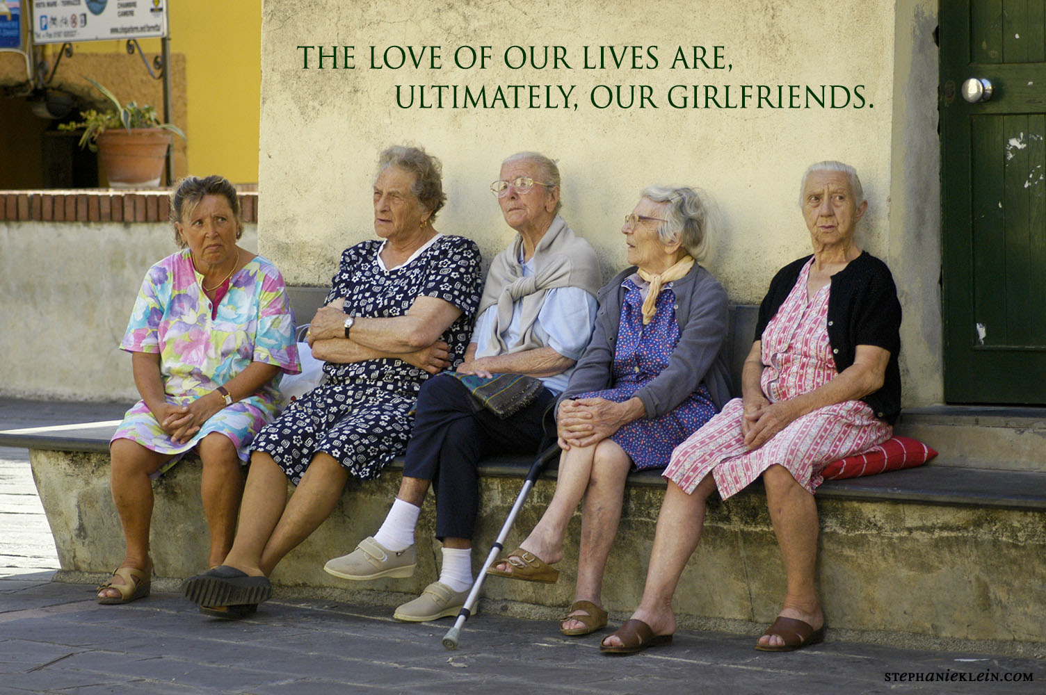 The love of our lives are, ultimately, our friendships. --Stephanie Klein