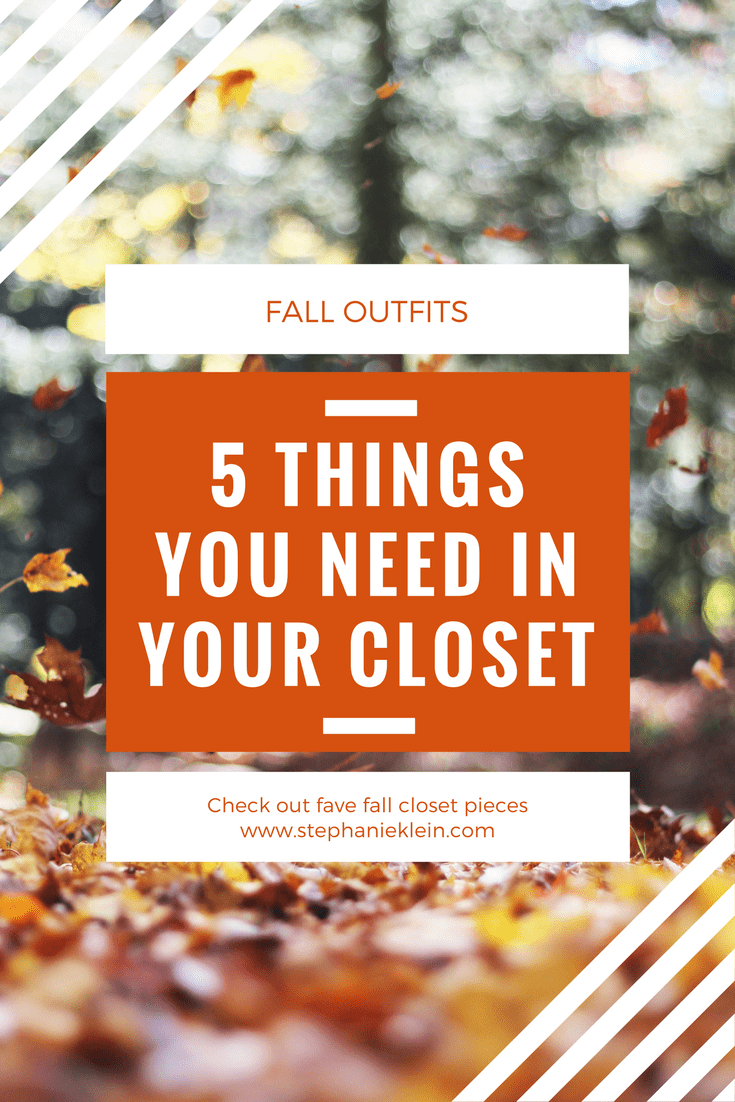 5 Things You Need in Your Fall Closet