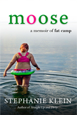Moose A Memoir of Fat Camp by Stephanie Klein book cover art